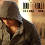 don't forget (single) - bui anh tuan