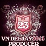 vn deejay producer (vol.23) - dj
