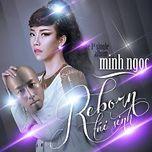 tai sinh (single 2013) - minh ngoc