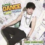 dance remix - lam chan kiet