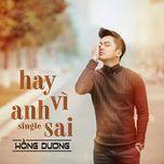 hay vi anh sai (single) - hong duong m4u
