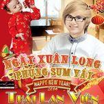 ngay xuan long phung sum vay (single) - thai lan vien