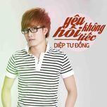 yeu khong hoi tiec (single) - diep tu dong