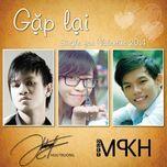 gap lai (single) - mpkh, huu truong