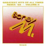 greatest hits of all times (vol. ii remix '89) - boney m.