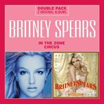 in the zone/circus - britney spears