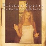 from the bottom of my broken heart (digital 45) - britney spears