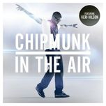 in the air (single) - chipmunk, keri hilson