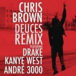 deuces (remix) - chris brown, drake, kanye west, andre 3000