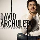 your eyes don't lie - david archuleta