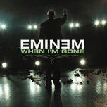 when i'm gone (ep) - eminem