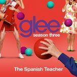 the spanish teacher (season 3 episode 12) - glee cast