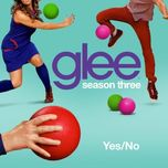 """yes / no"" (season 3 episode 10) - glee cast"