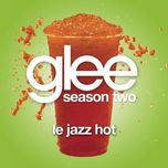 le jazz hot (glee cast version) (single) - glee cast