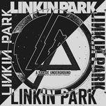 a decade underground - linkin park