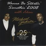 wanna be startin' somethin' 2008 with akon (single) - michael jackson, akon
