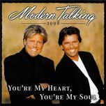 you're my heart, you're my soul '98 - modern talking
