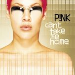 can't take me home - p!nk