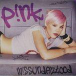 missundaztood (international version) - p!nk