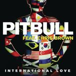international love (single) - pitbull, chris brown