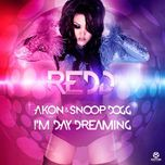 i'm day dreaming (single) - redd, akon, snoop dogg