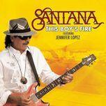 this boy's fire (single) - santana, jennifer lopez