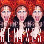 come & get it (remixes) - selena gomez