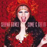 come & get it (single) - selena gomez