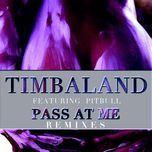 pass at me (remixes ep) - timbaland, pitbull
