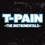 the instrumentals - t-pain