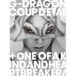 coup d'etat  + one of a kind & heartbreaker - g-dragon (bigbang)