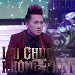 loi chuc khong that (single) - chau khai phong