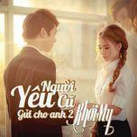 nguoi yeu cu (gui cho anh 2) (mini album) - khoi my