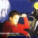 cho ban cho toi (single) - lam truong