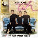 lien khuc tinh (tinh music platinum vol. 3) - minh tuyet, johnny dung, tu quyen