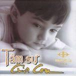 tam su cua con (vol.11 - 2008) - gia an (hat thanh ca)