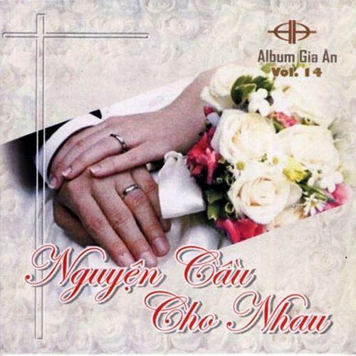 Album Nguyện Cầu Cho Nhau (Vol.14 - 2009) - Gia Ân (Hát Thánh Ca)