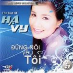 dung noi yeu toi (the best of ha vy) - ha vy