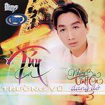 nhung bai tinh ca dang do 3 (2005) - truong vu