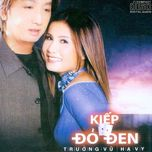 kiep do den - truong vu, ha vy