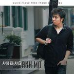 anh mo (single 2011) - anh khang