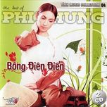 bong dien dien (tinh music collecction 4) - phi nhung