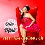 yeu lam chong oi (single 2012) - trieu minh