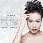 khoang lang mua dong (single) - uyen linh