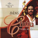 dang chua mua xuan (vol.9 - 2008) - gia an (hat thanh ca)