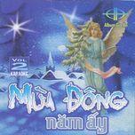 mua dong nam ay (vol. 2) - gia an (hat thanh ca)