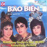 bao bien (cai luong) - le thuy, minh phung, my chau