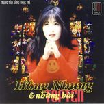 hong nhung & nhung bai top ten (1997) - hong nhung