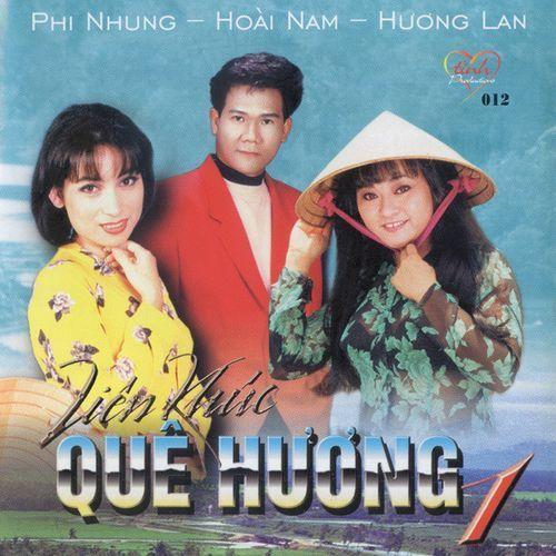 Liên Khúc Quê Hương 1 - Phi Nhung, Hoài Nam, Hương Lan