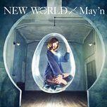 new world - may'n